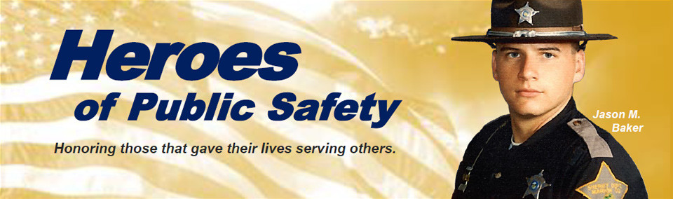 Heroes of Public Safety - Honoring those that gave their lives serving others.